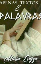 Apenas Textos e Palavras (#Projeto12Meses) by MariaLuyzaRRios