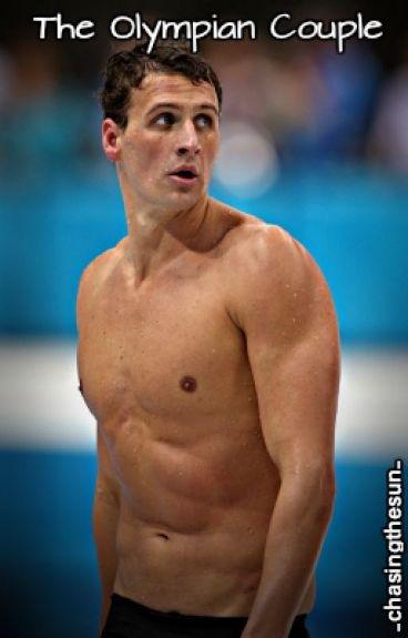 The Olympian Couple (A Ryan Lochte Fan Fic)
