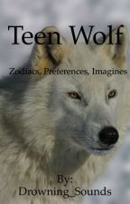 Teen Wolf Zodiacs, Preferences, and Imagines by Drowning_Sounds