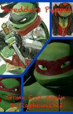 Shredders Puppet (Sequel To Shredders Son) by Raphewel122