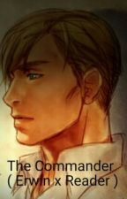 The Commander ( Erwin X Reader ) by yanderes_blood