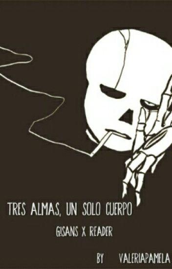 Tres Almas, Un Solo Cuerpo (G!SansxReader) (+18)