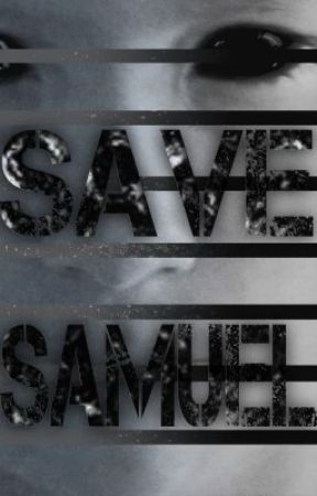 The Unfortified We: Save Samuel by _shoes