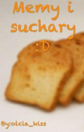 Memy I Suchary :D by olcia_kiss