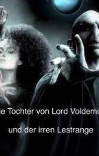 Tochter des Dunklen Lords und der Irren Lestrange  by E20003