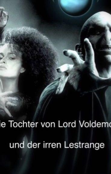 Tochter des Dunklen Lords und der Irren Lestrange
