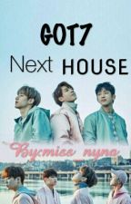 GOT7 NEXT HOUSE by miss_nyna