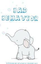 Bad Behavior  by Theforeverbattles