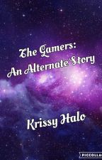 The Gamers: An Alternate Story by KrissyHalo