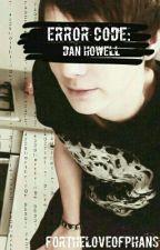 Error Code: Dan Howell (Phan) by FortheloveofPhans
