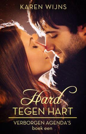 Hard tegen hart - Deel 1 (Verborgen Agenda's - Boek 1) (Boek) (Voltooid) by Karen_Wijns