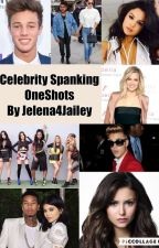 Celebrity Spanking OneShots by Jelena4Jailey