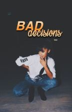 bad decisions - hariana by yourlcves
