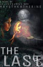 The Last by ScarlettDyhl