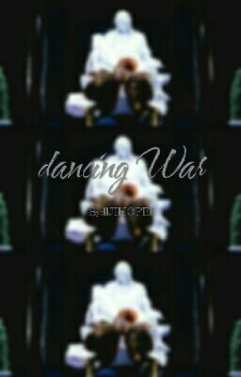 dancing War ™