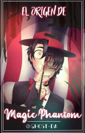El origen de Magic Phantom (Oc Creepypasta) by Ghost-Da