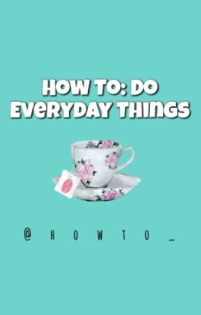 How To: Do Everyday Things by howto_