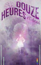 Douze Heures Et Demi by DinieKells