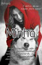 MINHA!! (COMPLETA) by cida1000