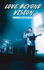 Love Beyond Vision ~Joshler~ COMPLETED by BandObsessedTolBean