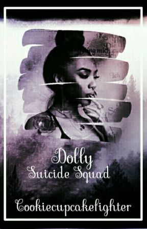 Dolly | Suicide squad |#wattys2017 by cookiecupcakefighter