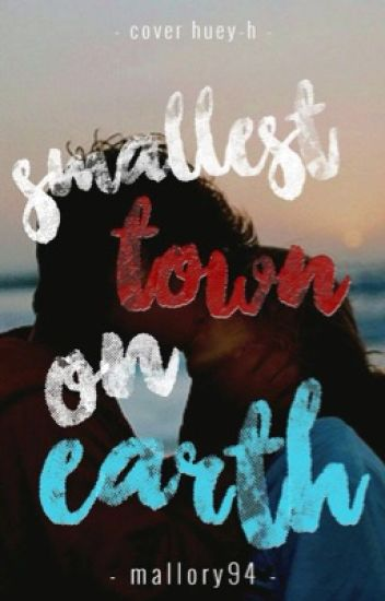 Smallest Town On Earth | Wattys 2016