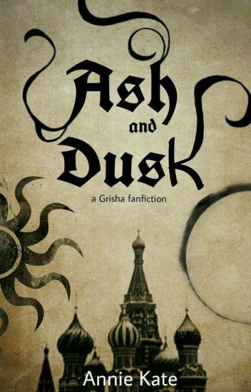Ash and Dusk
