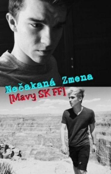 • Nečakaná Zmena [Mavy SK FF] •