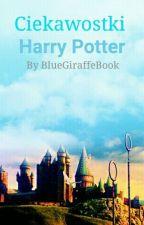 Harry Potter - Ciekawostki by BlueGiraffeBook