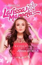 O Diario De Larissa Manoela by Taina0101