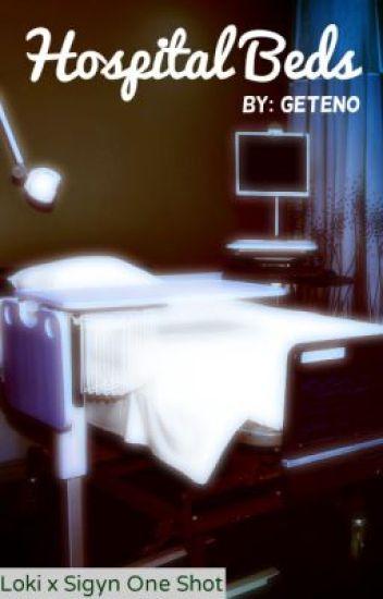 Hospital Beds {Loki x Sigyn one-shot } - Sasha - Wattpad