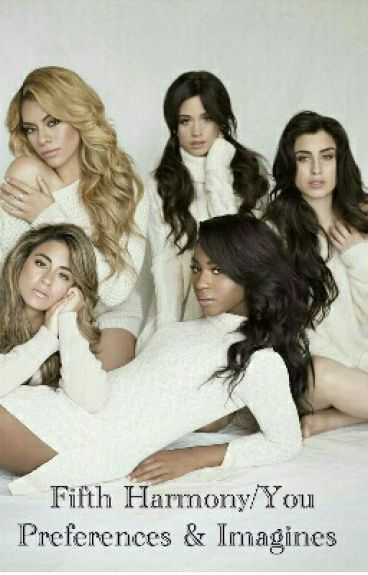 Fifth Harmony/You Preferences & Imagines