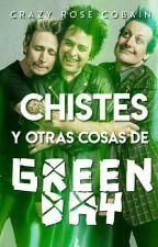 Chistes y otras cosas de Green Day by CrazyRoseCobain