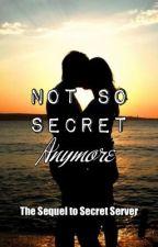 Not So Secret Anymore by AvalonNatsuko
