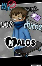 ☆Me Van Los Chicos Malos☆[N.Fredie Y Tu]{CANCELADA TEMPORALMENTE} by -SoyKelseyCalemine-