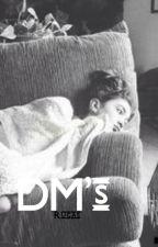 DM's|Rucas by DonnaDiane
