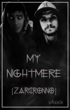 You are my nightmere [Zarcronno Y Cyter] by DCIagent_2016
