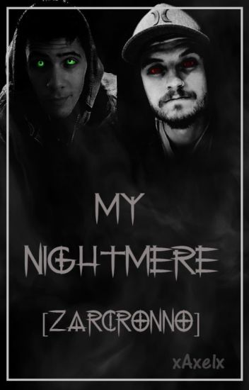 My nightmere [Zarcronno]