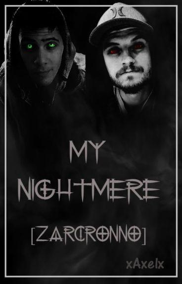 You are my nightmere [Zarcronno Y Cyter]