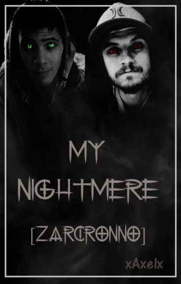 My nightmere [Zarcronno]