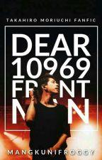 Dear 10969 Frontman | Taka Moriuchi FF by mangkunifroggy