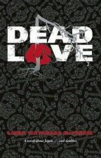 Dead Love: A Novel about Love and Zombies by ErinOrison