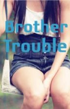 Brother Trouble  by Emma_Estelle