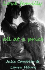 Love familly all at a price by julielaura01