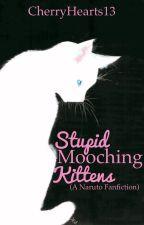 Stupid Mooching Kittens (A Naruto Fan Fiction) by CherryHearts13