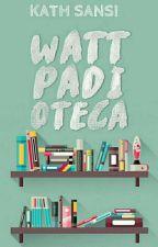 WATTPADIOTECA by BuddhaFor_Kath