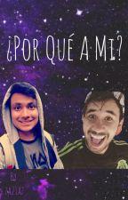¿Por Qué A Mi? by za21az