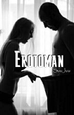 Erotoman by SuuJuu