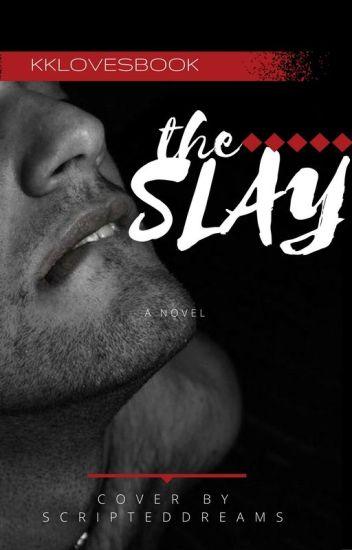 The Slay