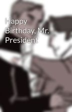 Happy Birthday, Mr. President by Cherikella